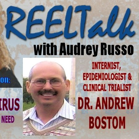 REELTalk Special Edition: 8 PM ET Coronavirus- The Facts You Need with Dr. Andrew Bostom M.D.