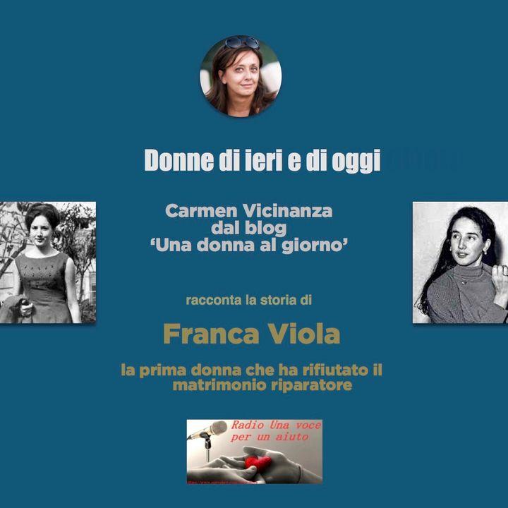 RUBRICA DONNE DI IERI E DI OGGI: FRANCA VIOLA ed il coraggio di rifiutare il matrimonio riparatore
