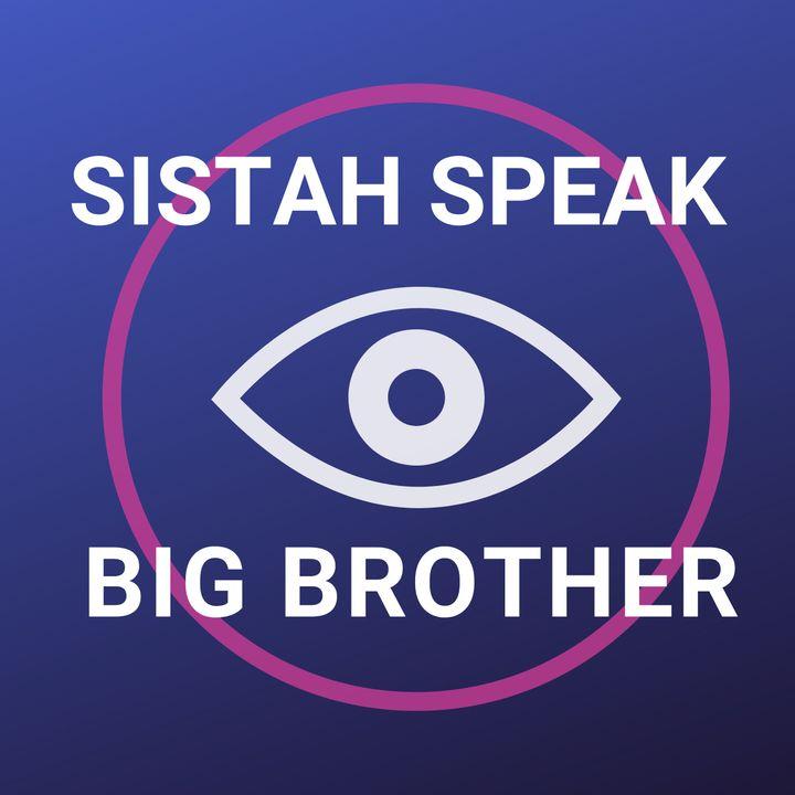 088 Sistah Speak Big Brother