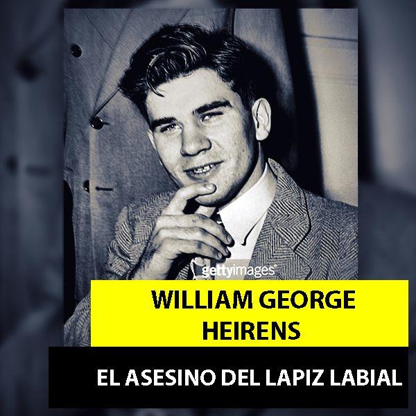 William George Heirens   El Asesino Del Lápiz Labial
