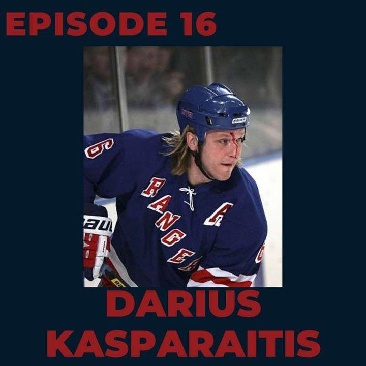 Ep. 16- Darius Kasparaitis