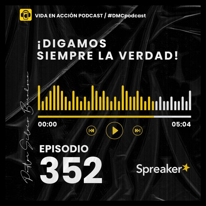 EP. 352 | ¡Digamos siempre la verdad! | #DMCpodcast