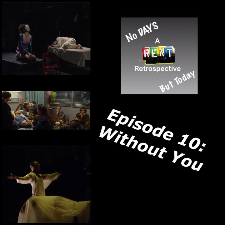 No Days But Today Episode 10: Without You (Special Guest: Liz Whitaker)