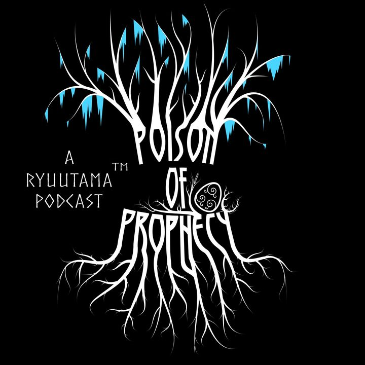 Poison of Prophecy - Chooser of the Slain (EP 7)