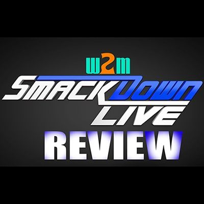 Wrestling 2 the MAX:  WWE Smackdown Live Review 1.30.18