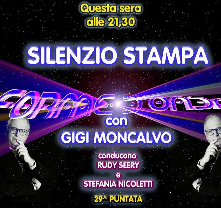 """Forme d'Onda - """"Silenzio Stampa"""" di Gigi Moncalvo - 10/06/2021"""