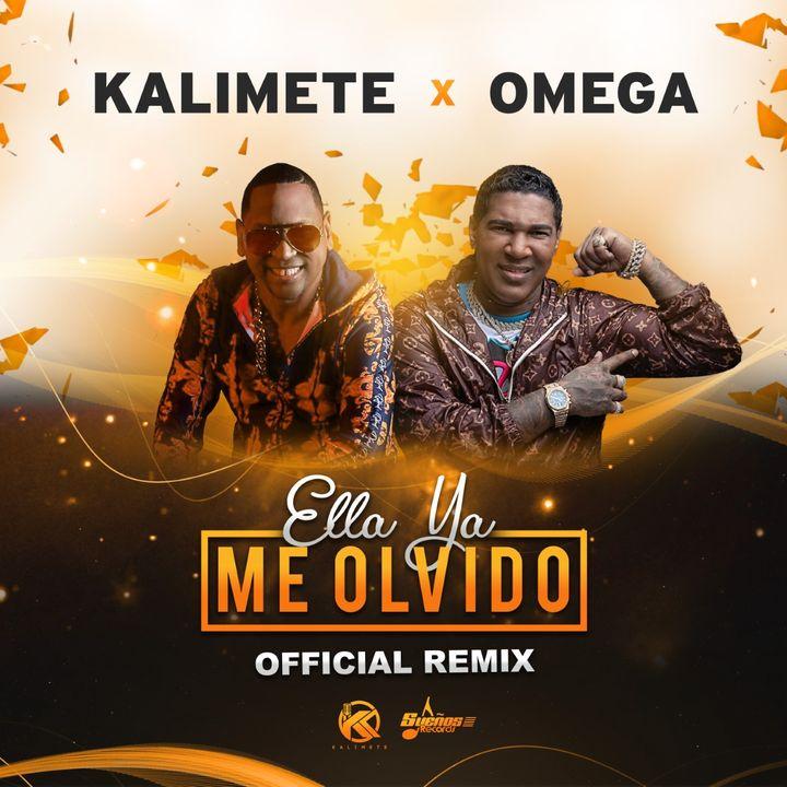 Kalimete Ft Omega - Ella Ya Me Olvido(Remix 2020)