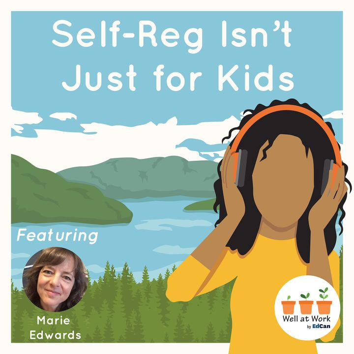 Self-Reg is Not Just For Kids ft. Marie Edwards