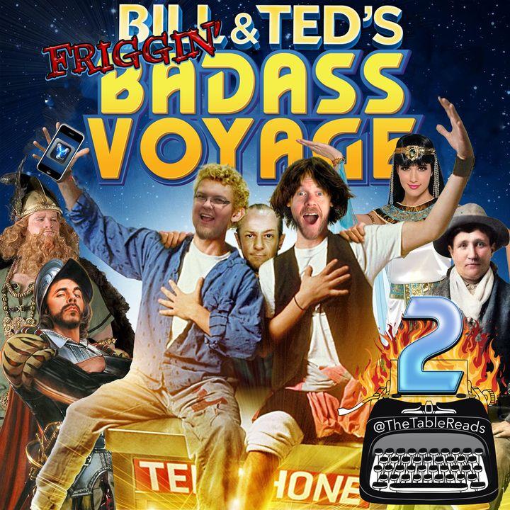 132 - Bill & Ted's Friggin' Badass Voyage, Part 2