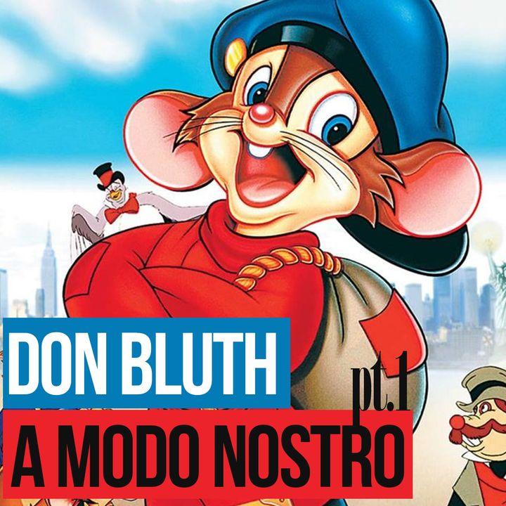 Puntata 26 - DON BLUTH A MODO NOSTRO PT.1