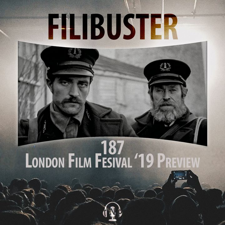 187 - London Film Festival '19 Preview