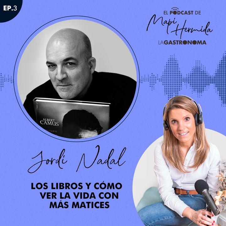 3. Los libros y cómo ver la vida con más matices por Jordi Nadal