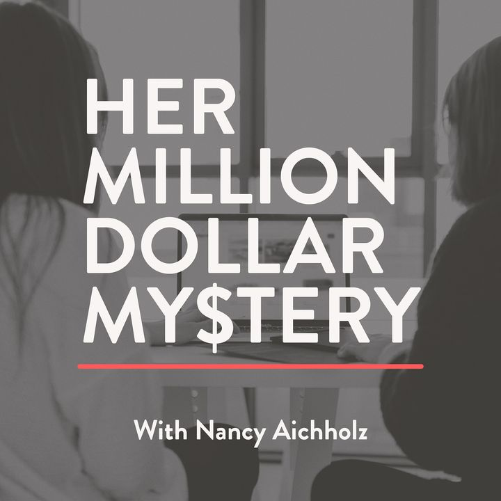 Nancy Aichholz talks with Lisa Woodruff from Organize 365 this week on Her Million Dollar Mystery