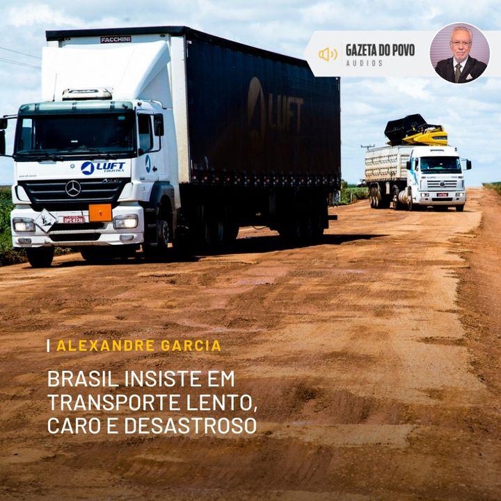 Brasil insiste em transporte lento e caro. Pobre dos caminhoneiros