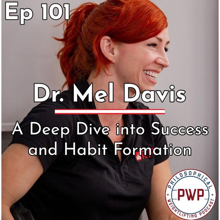 Ep. 101: A Deep Dive into Success and Habit Formation w/Dr. Mel Davis