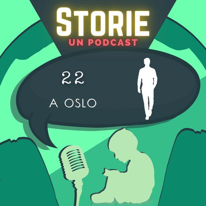 Storie - Episodio 22 - A Oslo