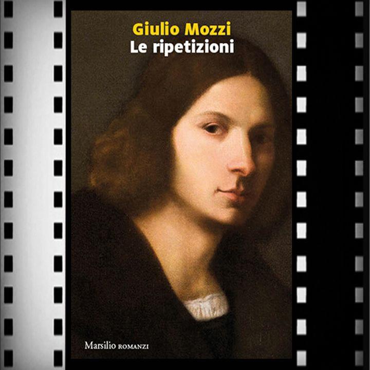 Incipit Premio Strega 2021: Le ripetizioni, Giulio Mozzi, Marsilio