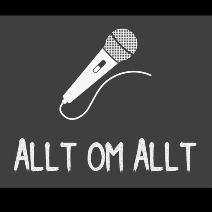 Allt om Allt gästas av Mattias Djurstedt #5 del 1/2