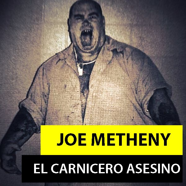 JOE METHENY | EL CARNICERO DEMENTE