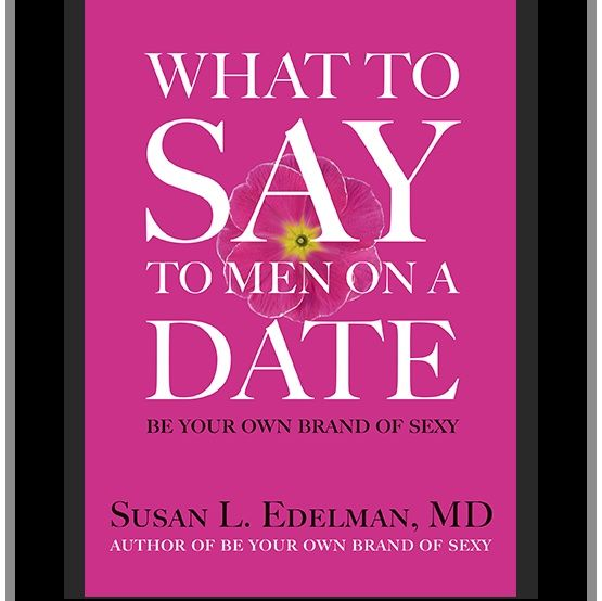 What To Say to Men on a Date with Dr. Susan Edelman #RPE112