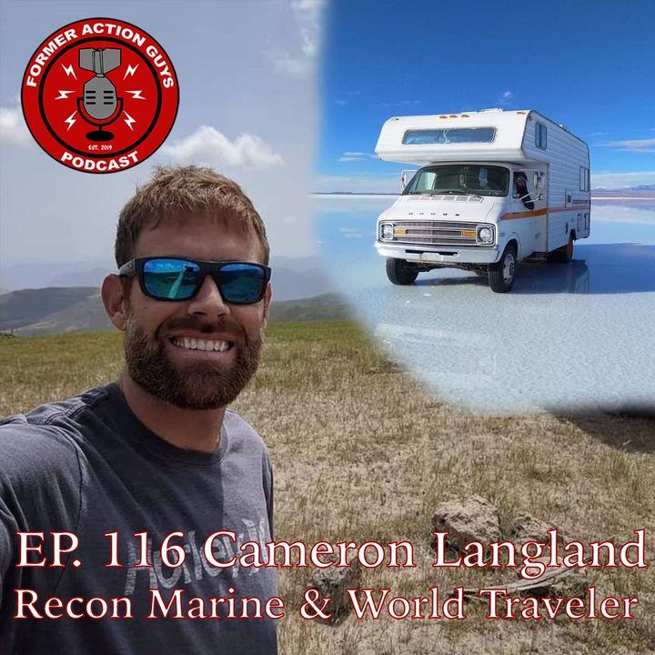 Ep. 116 - Cameron Langland - Recon Marine and World Traveler