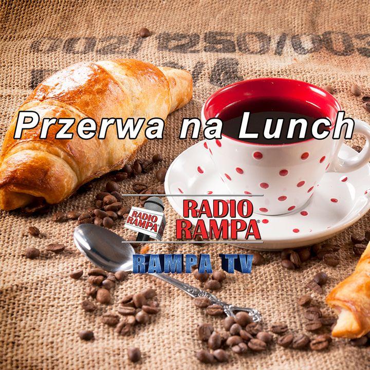 Przerwa na Lunch - Radio RAMPA