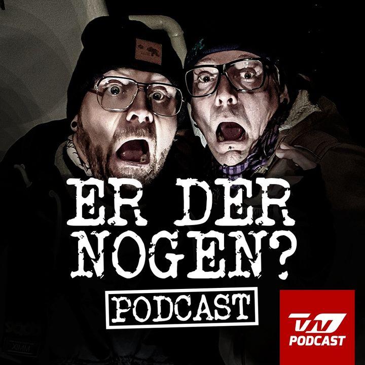 Er Der Nogen? Podcast