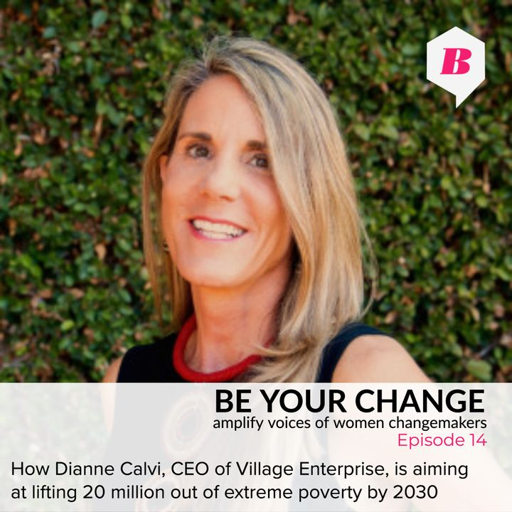 How Dianne Calvi, CEO of Village Enterprise, is aiming at lifting 20 million out of extreme poverty by 2030