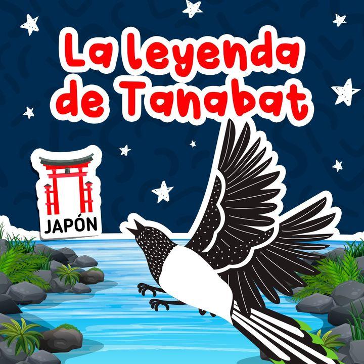 La leyenda del Tanabat 09 I Cuentos para niños I Cuentos con moraleja