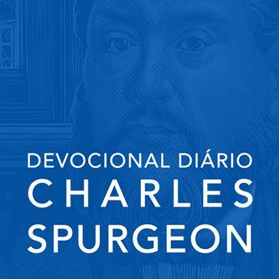17 de abril   Devocional Diário CHARLES SPURGEON