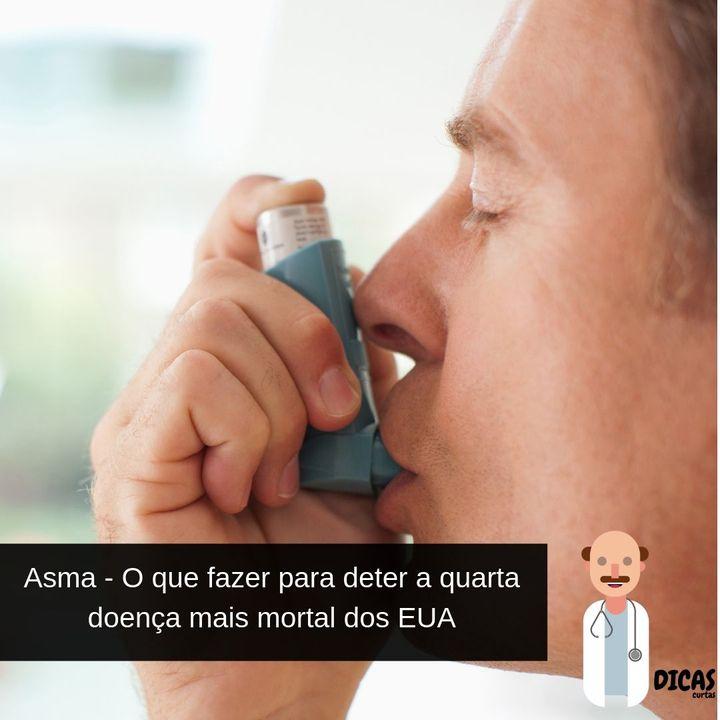 062 Asma - O que fazer para deter a quarta doença mais mortal dos EUA