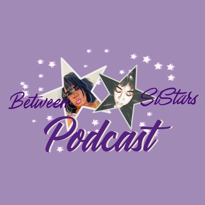 Between SiStars Episode 4 Part 1