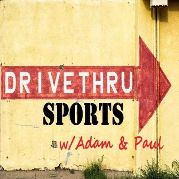 Drive Thru Sports w/Adam & Paul