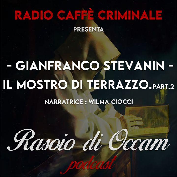 Gianfranco Stevanin, Il Mostro di Terrazzo. Part 2/2