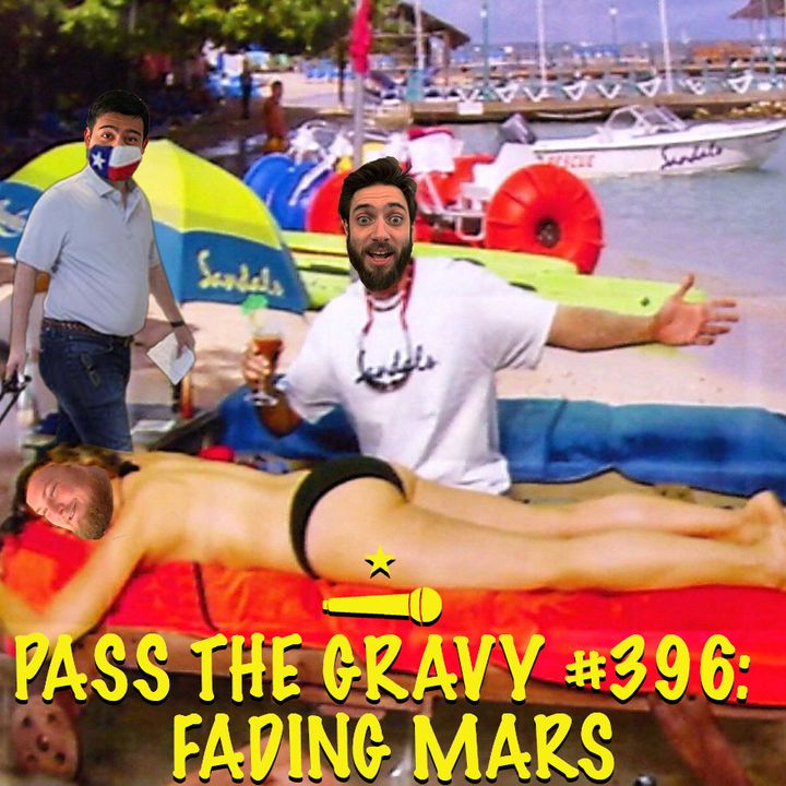 Pass The Gravy #396: Fading Mars
