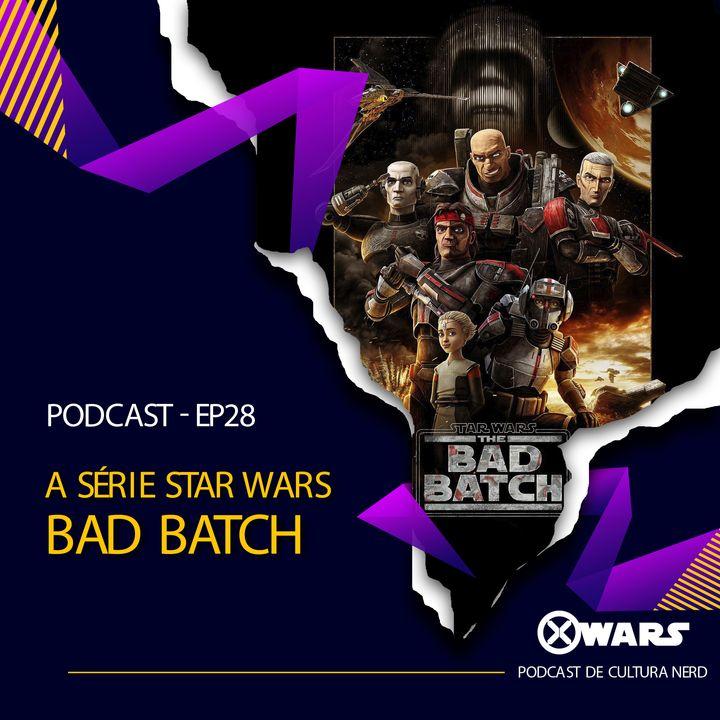 XWARS #28 A série Star Wars Bad Batch