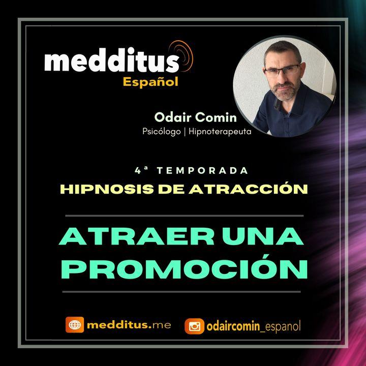 #110 Hipnosis para Atraer una Promoción | Hipnosis de Atracción | Odair Comin
