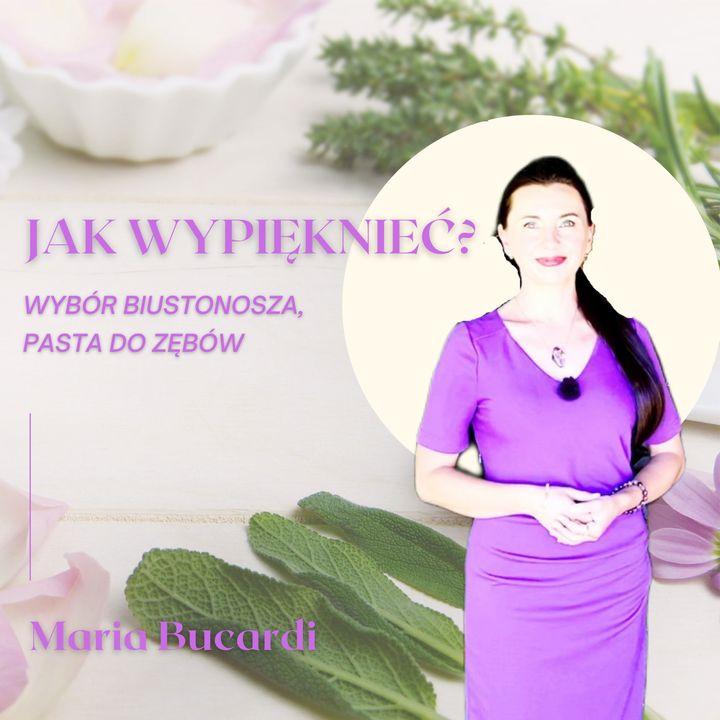 cz. 3 Magia urody z Marią Bucardi - Jak wypięknieć, wybór biustonosza, pasta do zębów