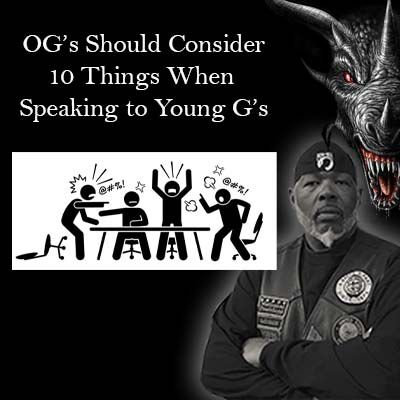 Top 10 things OG's should know when speaking to Young G's in the MC.