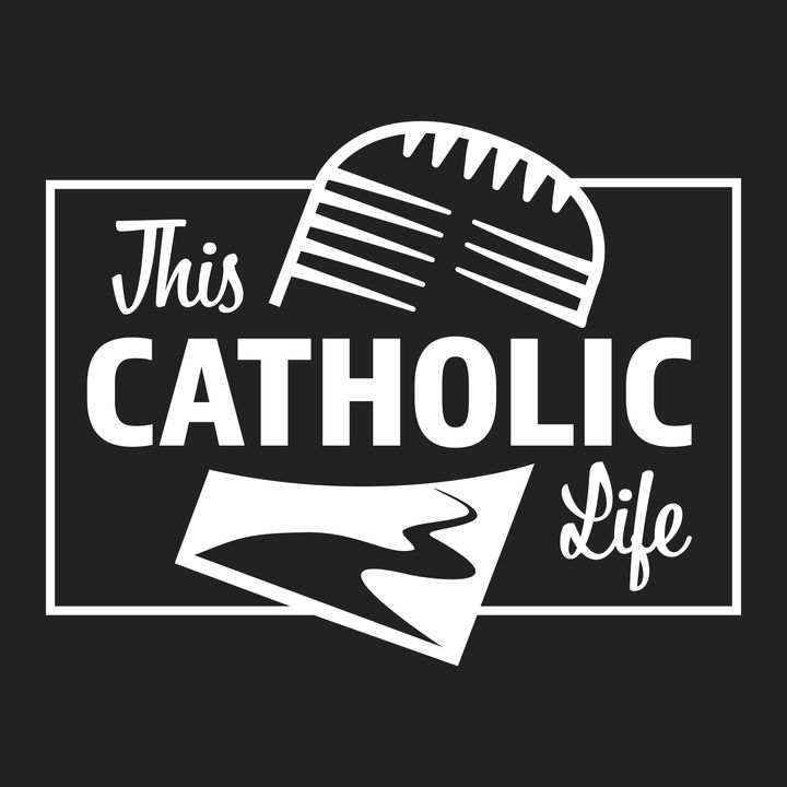 This Catholic Life Podcast