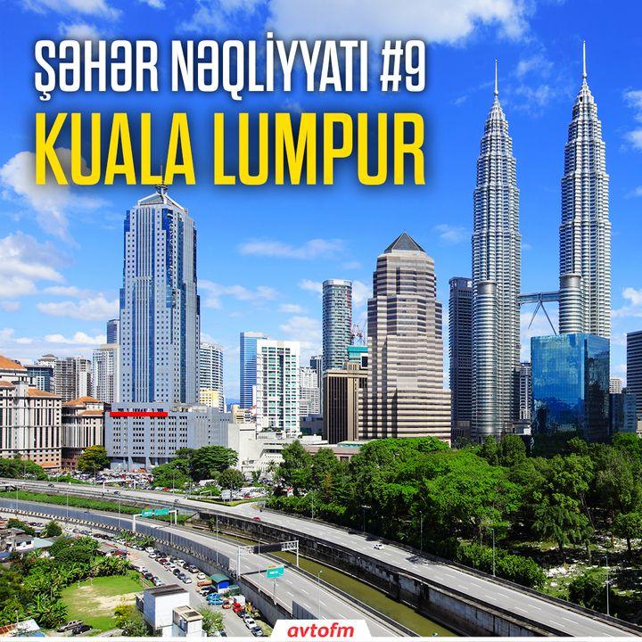 Şəhər nəqliyyatı #9 - Kuala-Lumpur