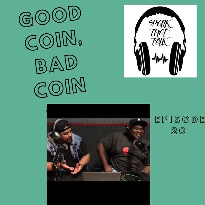 Episode 20: Good Coin, Bad Coin