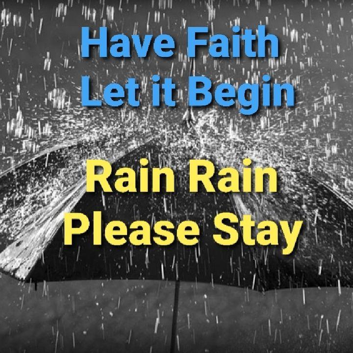 Rain Rain Please Stay