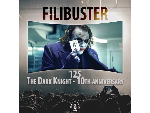 125 - The Dark Knight - 10th Anniversary