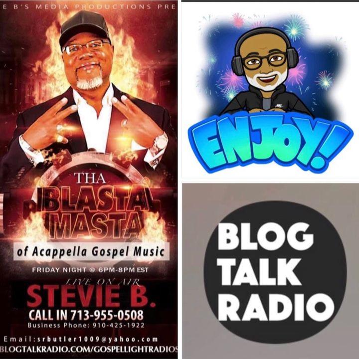 Stevie B's Acappella Gospel Music Blast - (Episode 144)