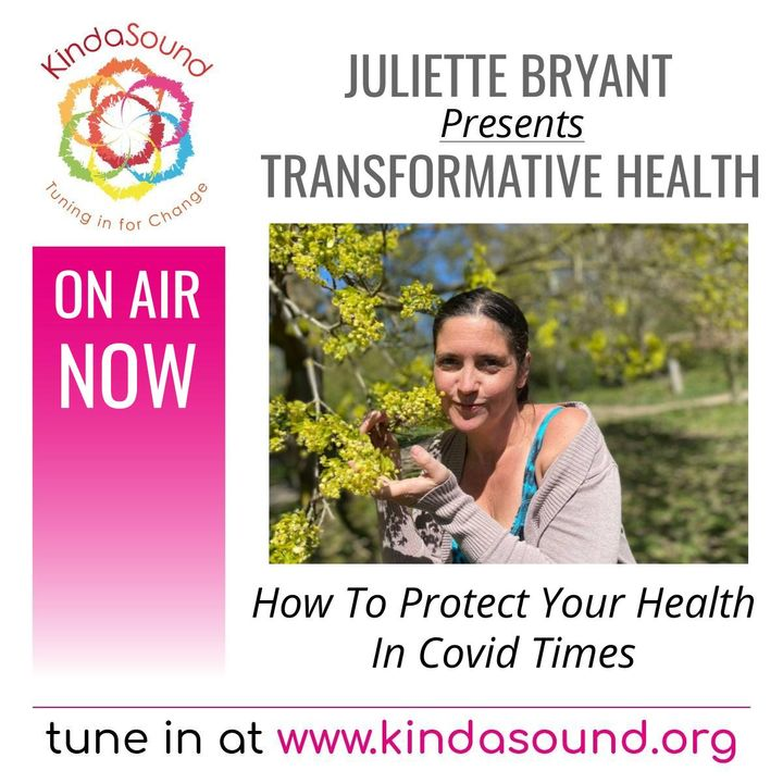 How To Protect Your Health In Covid Times   Transformative Health with Juliette Bryant