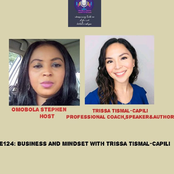 E124: Talking Business And Mindset With Trissa Tismal-Capili