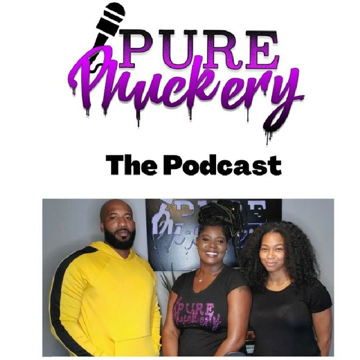 """Ep. 11 """"Happy Father's Day Pure Phuckery Style"""" w/special guest co-host Coach Steve and his wife Alicia👫🏽"""