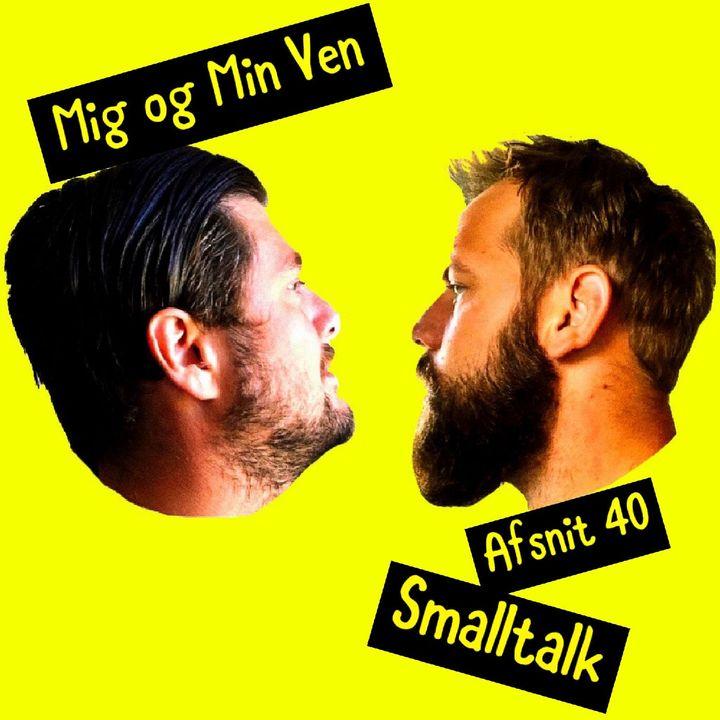Afsnit 40 - Smalltalk