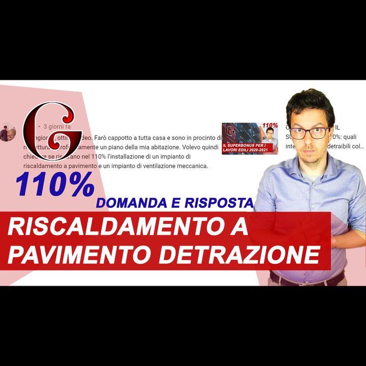 L'impianto di RISCALDAMENTO a PAVIMENTO rientra nelle detrazioni SUPERBONUS 110%? Domanda e Risposta